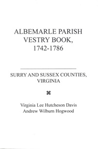 The Albemarle Parish Vestry Book, 1742-1786, Surry and Sussex Counties, Virginia