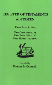 The People of the Scottish Burghs: Register of Testaments, Aberdeen, 1715-1800 (Three Parts in One)