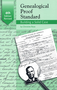Genealogical Proof Standard - Building a Solid Case - Fourth Edition Revised
