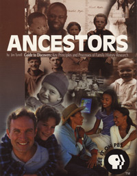 Ancestors - Guide to Discovery: Key Principles and Processes of Family History Research