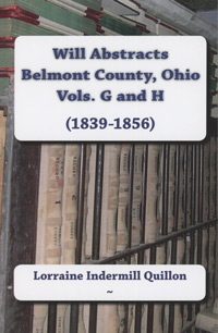 Will Abstracts - Belmont County, Ohio Vol. G and H (1839-1856)