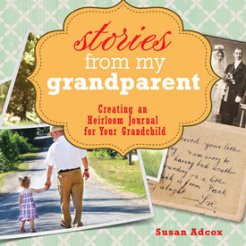 Stories from My Grandparent, Creating an Heirloom Journal for Your Grandchild