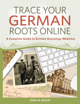 Trace Your German Roots Online, A Complete Guide to German Genealogy Websites