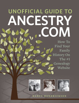 Unofficial Guide to Ancestry.com, How to Find Your Family History on the No. 1 Genealogy Website