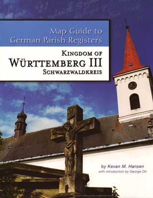 Map Guide to German Parish Registers Vol. 7 - Württemberg III - Schwarzwaldkreis
