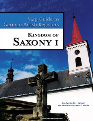 Map Guide to German Parish Registers Vol 25 - Kingdom of Saxony I
