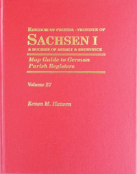Map Guide to German Parish Registers Vol 27 - Kingdom of Prussia, Province of Sachsen I (Erfurt) & Duchies of Anhalt & Brunswick - Hard Cover
