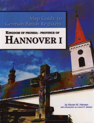 Map Guide to German Parish Registers Vol. 30 - Kingdom of Prussia, Province of Hannover I, RB Hannover & Hildesheim