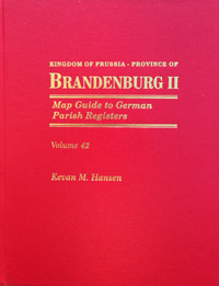 temporarily out of print in hard cover - Map Guide to German Parish Registers Vol. 42 – Kingdom of Prussia, Province of Brandenburg II, Regierungsbezirk Frankfurt an der Oders - Hard Cover