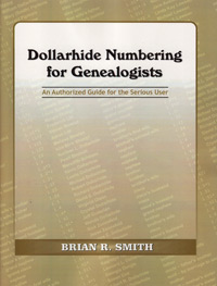 Dollarhide Numbering for Genealogists - An Authorized Guide for the Serious User