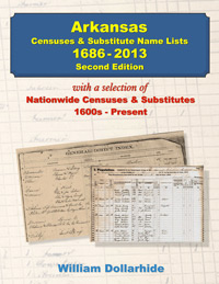 Arkansas Censuses & Substitute Name Lists, 1686 – 2013, Second Edition -  with FR0216-2 FREE as a PDF download eBook