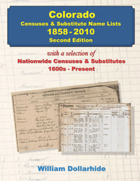 Colorado Censuses & Substitute Name Lists – 1858-2010 - 2nd Edition