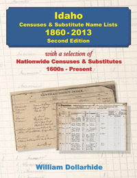 Idaho Censuses & Substitute Name Lists - 1860-2013 – 2nd Edition - PDF eBook