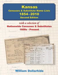 Kansas Censuses & Substitute Name Lists – 1854-2010, 2nd Edition, with a selection of National Name Lists, 1600s - Present