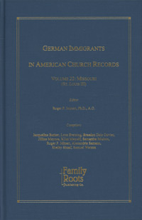 German Immigrants in American Church Records - Vol. 22: Missouri (St. Louis III)