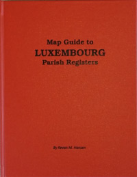 Map Guide to Luxembourg Parish Registers - Hard Cover Edition