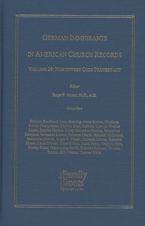 German Immigrants In American Church Records - Vol. 26: Northwest Ohio Protestant
