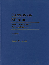Map Guide to Swiss Parish Registers - Vol. 3 - Zürich - Hardbound
