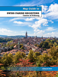 Map Guide to Swiss Parish Registers - Vol. 4 - Canton of Fribourg