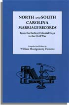 North and South Carolina Marriage Records, from the Earliest Colonial Days to the Civil War