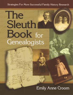 The Sleuth Book for Genealogists – Strategies for More Successful Family History Research