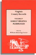 Early Virginia Marriages Volume IV of Virginia County Records