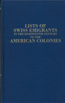 Lists of Swiss Emigrants in the Eighteenth Century to the American Colonies