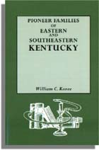 Pioneer Families of Eastern and Southeastern Kentucky