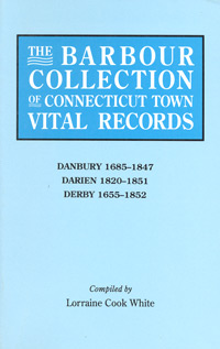 The Barbour Collection of Connecticut Town Vital Records [Vol. 8], Danbury, 1685-1847; Darien, 1820-1851; Derby, 1655-1852