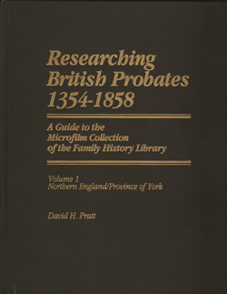 Researching British Probates 1354-1858