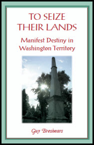 To Seize Their Lands: Manifest Destiny in Washington State
