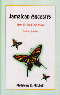 Jamaican Ancestry: How To Find Out More, Revised Edition