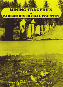 Mining Tragedies in Carbon River Coal Country