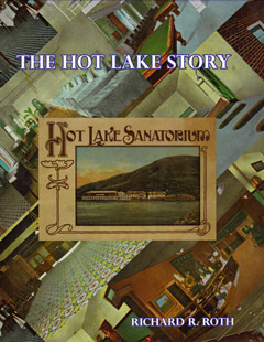 The Hot Lake Story, 2nd Ed. - Hardcover
