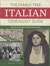 The Family Tree Guide to Italian Genealogy Guide: How to Trace Your Family Tree In Italy