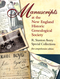 Manuscripts at the New England Historic Genealogical Society, R. Stanton Avery Special Collections, First comprehensive edition