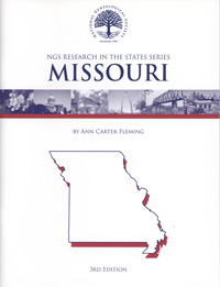 Research in Missouri – NGS Research in the States Series – Third Edition