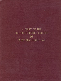 A Diary of the Dutch Reformed Church of West New Hempstead [New York]
