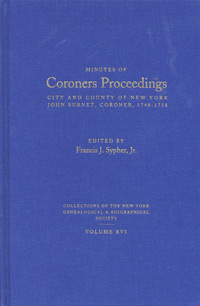 Minutes of Coroners Proceedings, City and County of New York, John Burnet, Coroner, 1748-1758