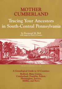 Mother Cumberland, Tracing Your Ancestors in South-Central Pennsylvania