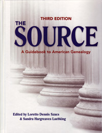 The Source: A Guidebook of American Genealogy, 3rd Edition