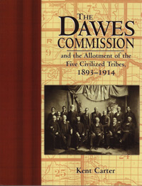 The Dawes Commission and the Allotment of the Five Civilized Tribes 1893-1914