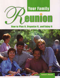Your Family Reunion: How to Plan it, Organize it and Enjoy it