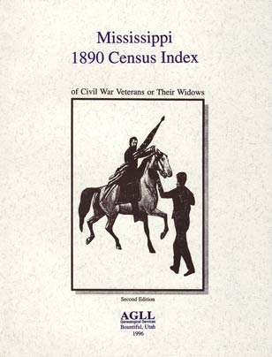 1890 Mississippi Census Index of Civil War Veterans or Their Widows, Second Edition